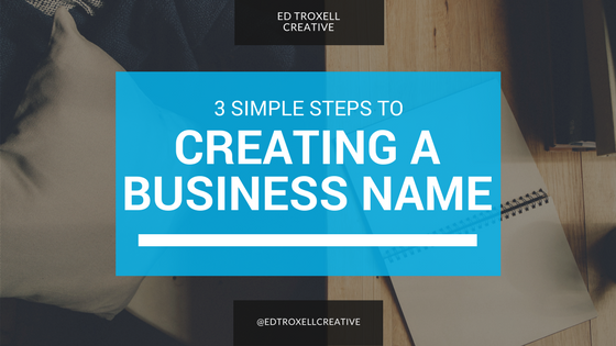 3 simple steps to creating a business name