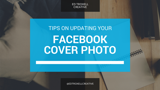 Tips on updating your Facebook cover photo