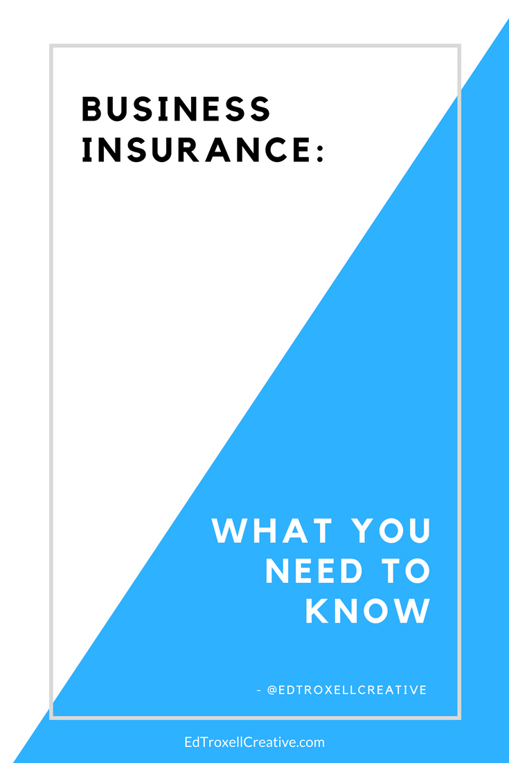 business insurance what you need to know   ed troxell