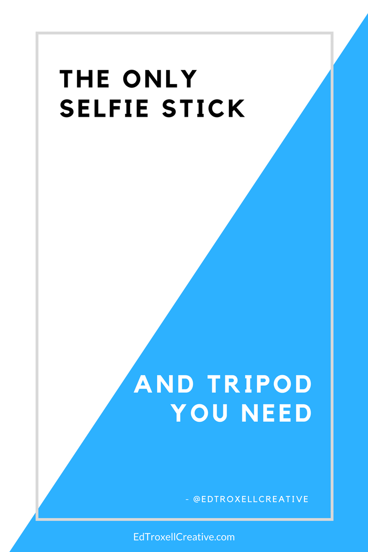 the only selfie stick you need ed troxell creative. Black Bedroom Furniture Sets. Home Design Ideas