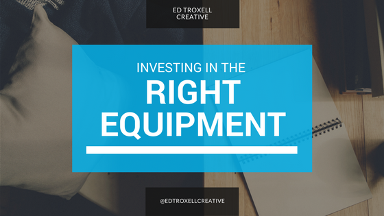Investing in the right equipment